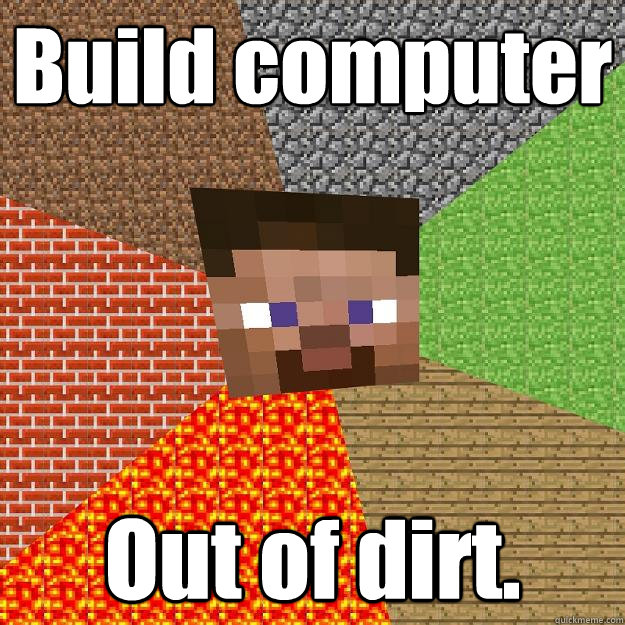 build computer out of dirt - Minecraft