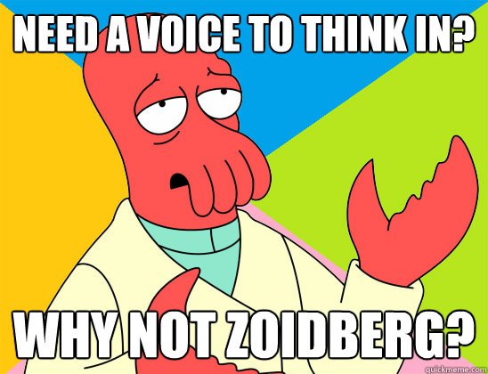 need a voice to think in why not zoidberg - Futurama Zoidberg