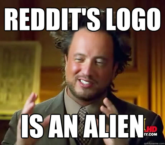 reddits logo is an alien - Ancient Aliens