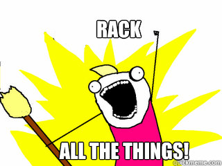rack all the things - All The Things