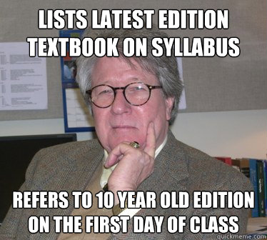 lists latest edition textbook on syllabus refers to 10 year  - Humanities Professor