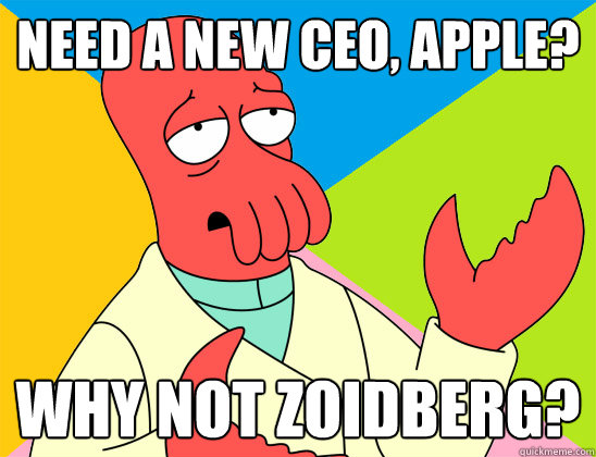 need a new ceo apple why not zoidberg - Futurama Zoidberg 