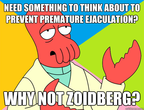 need something to think about to prevent premature ejaculati - Futurama Zoidberg