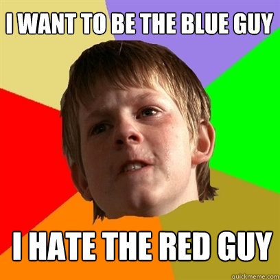 i want to be the blue guy i hate the red guy - Angry School Boy