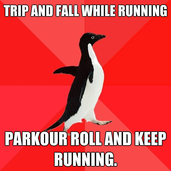 trip and fall while running parkour roll and keep running - Socially Awesome Penguin