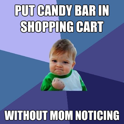 put candy bar in shopping cart without mom noticing - Success Kid