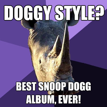 doggy style best snoop dogg album ever - Sexually Oblivious Rhino