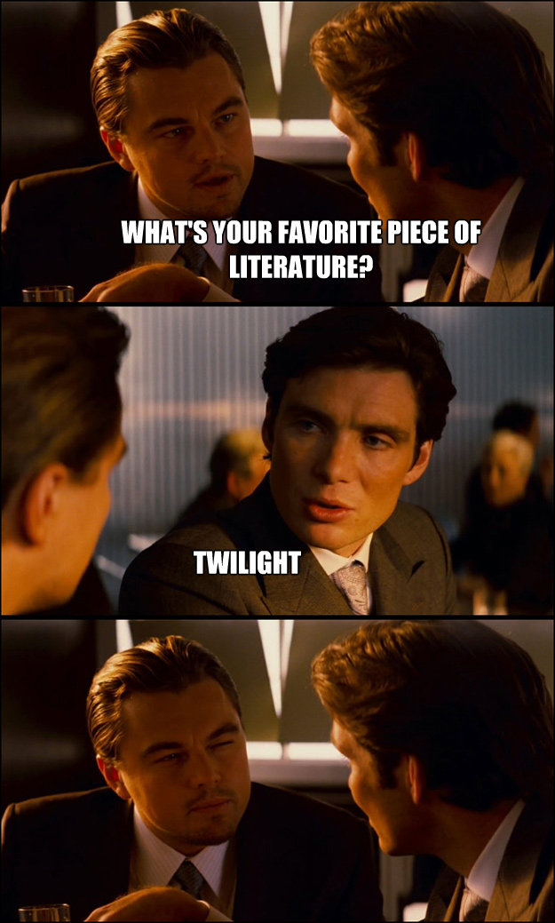 whats your favorite piece of literature twilight - Inception