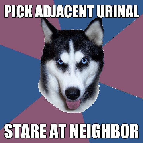 pick adjacent urinal stare at neighbor - Creeper Canine