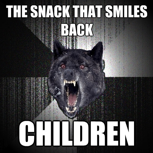 the snack that smiles back children - Insanity Wolf