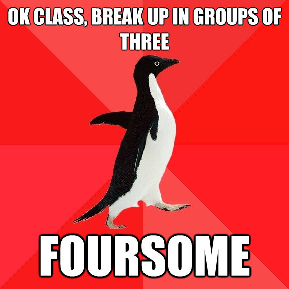 ok class break up in groups of three foursome - Socially Awesome Penguin