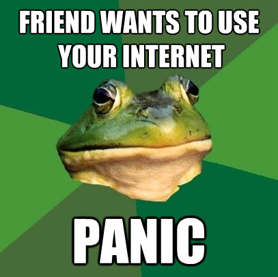 friend wants to use your internet panic - Foul Bachelor Frog