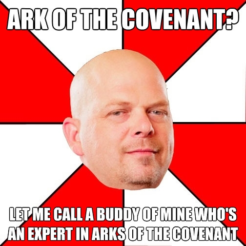 ark of the covenant let me call a buddy of mine whos an ex - Pawn Star