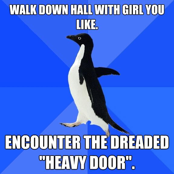 walk down hall with girl you like encounter the dreaded he - Socially Awkward Penguin