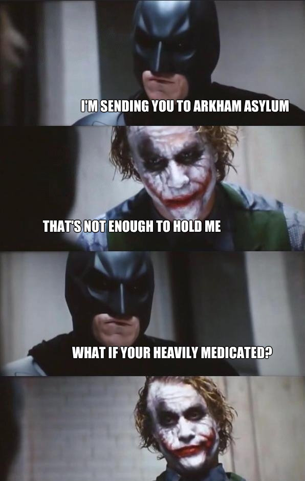 im sending you to arkham asylum thats not enough to hold m - Batman Panel