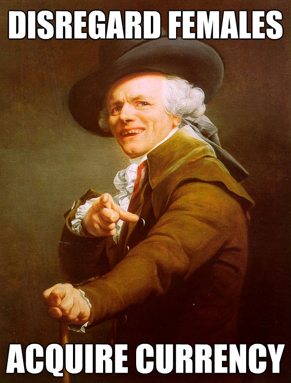 disregard females acquire currency - Joseph Ducreux