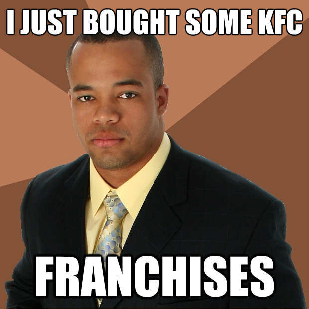 i just bought some kfc franchises - Successful Black Man