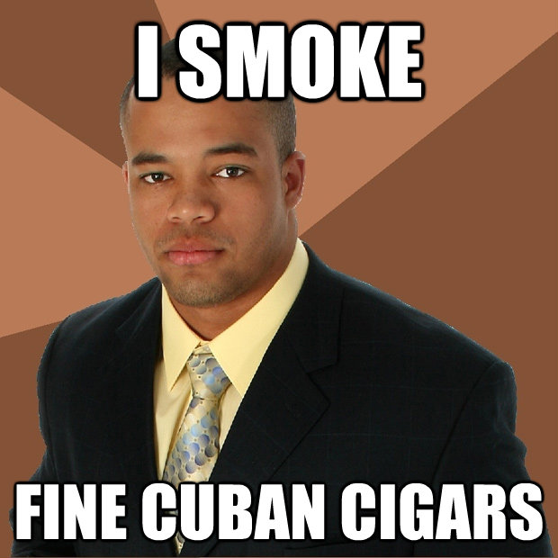 i smoke fine cuban cigars - Successful Black Man