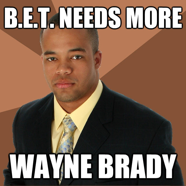 bet needs more wayne brady - Successful Black Man