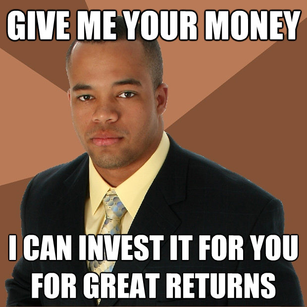 give me your money i can invest it for you for great returns - Successful Black Man