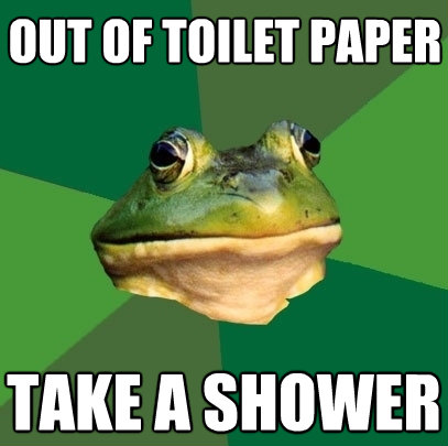 out of toilet paper take a shower - Foul Bachelor Frog