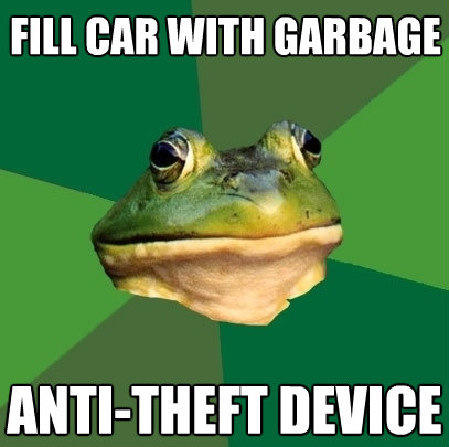 fill car with garbage antitheft device - Foul Bachelor Frog