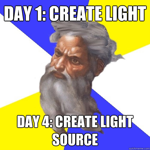 day 1 create light day 4 create light source - Advice God