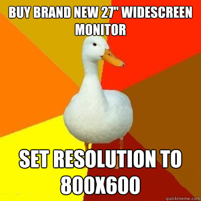buy brand new 27 widescreen monitor set resolution to 800x6 - Tech Impaired Duck
