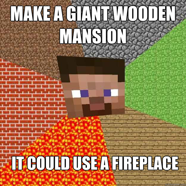 make a giant wooden mansion it could use a fireplace - Minecraft
