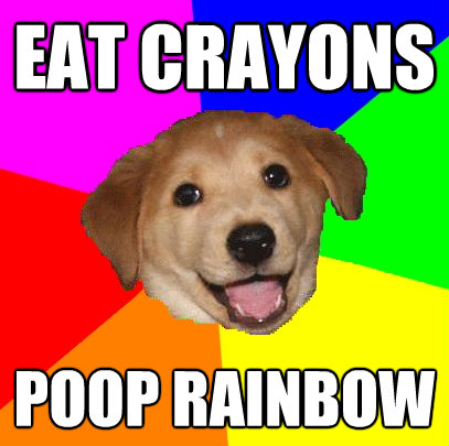 eat crayons poop rainbow - Advice Dog