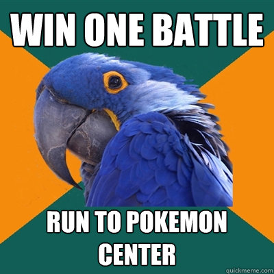 win one battle run to pokemon center - Paranoid Parrot