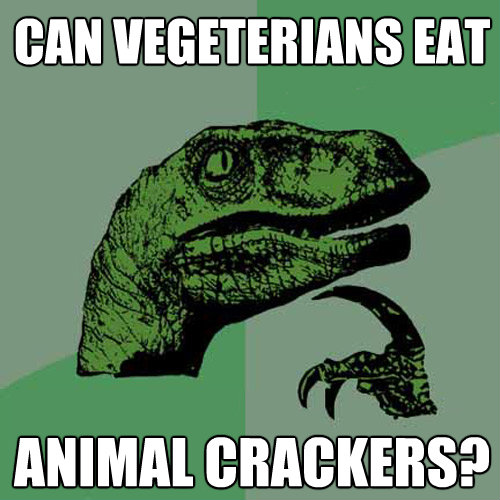 can vegeterians eat animal crackers - Philosoraptor