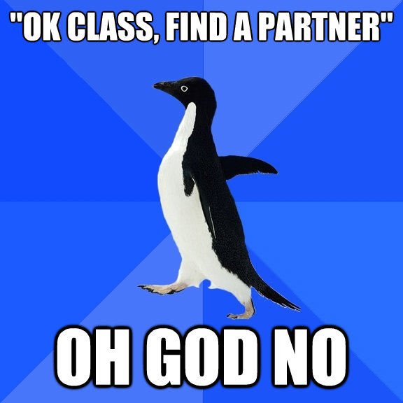 ok class find a partner oh god no - Socially Awkward Penguin