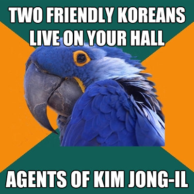 two friendly koreans live on your hall agents of kim jongil - Paranoid Parrot