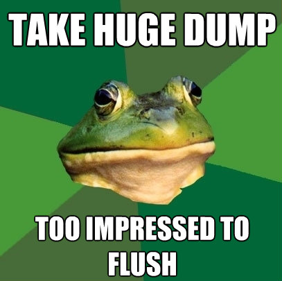 take huge dump too impressed to flush - Foul Bachelor Frog