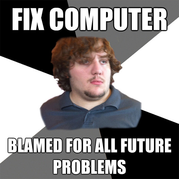 fix computer blamed for all future problems - Family Tech Support Guy