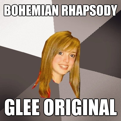 bohemian rhapsody glee original - Musically Oblivious 8th Grader