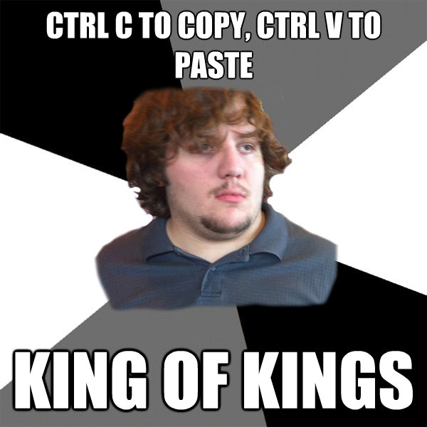 ctrl c to copy ctrl v to paste king of kings - Family Tech Support Guy
