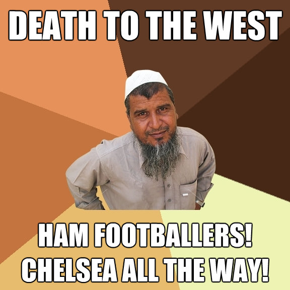 death to the west ham footballers chelsea all the way - Ordinary Muslim Man