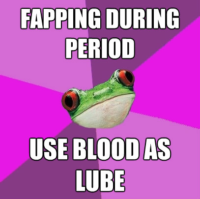 fapping during period use blood as lube - Foul Bachelorette Frog