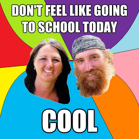 dont feel like going to school today cool - Overly Permissive Hippie Parents
