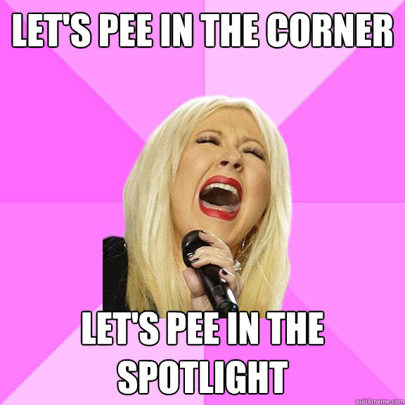 lets pee in the corner lets pee in the spotlight - Wrong Lyrics Christina