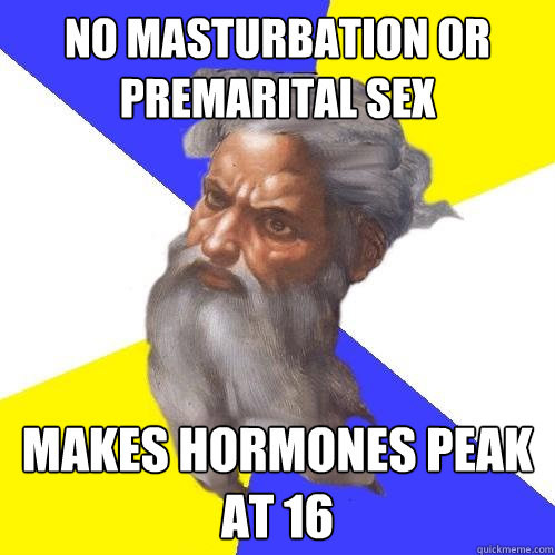 no masturbation or premarital sex makes hormones peak at 16 - Advice God