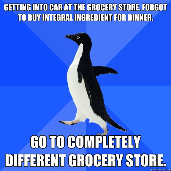 getting into car at the grocery store forgot to buy integra - Socially Awkward Penguin