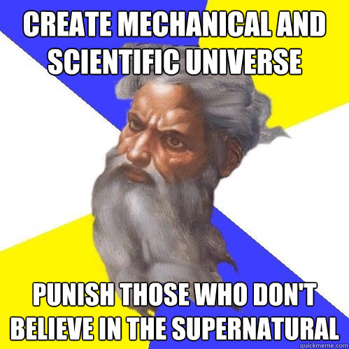 create mechanical and scientific universe punish those who d - Advice God