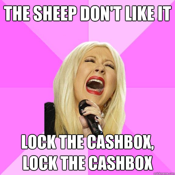 the sheep dont like it lock the cashbox lock the cashbox - Wrong Lyrics Christina