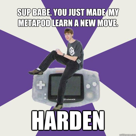 sup babe you just made my metapod learn a new move harden - Nintendo Norm