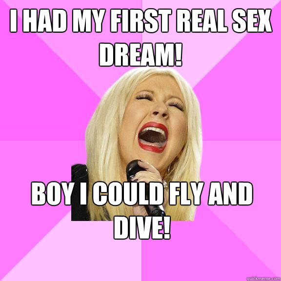 i had my first real sex dream boy i could fly and dive - Wrong Lyrics ...