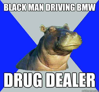 black man driving bmw drug dealer - Skeptical Hippo