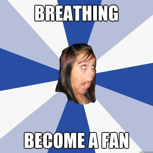 breathing become a fan - Annoying Facebook Girl